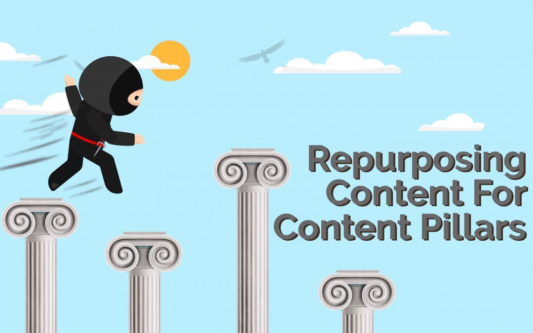 Repurposing Content For Content Pillars