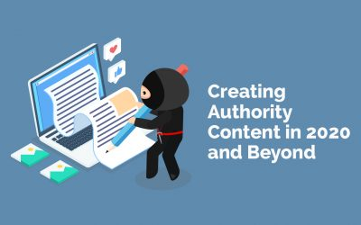 Creating Authority Content in 2020 and Beyond