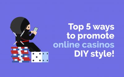 Top 5 ways to promote online casinos DIY style!