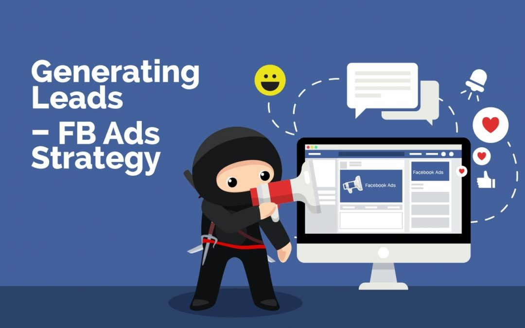 Generating Leads – FB Ads Strategy
