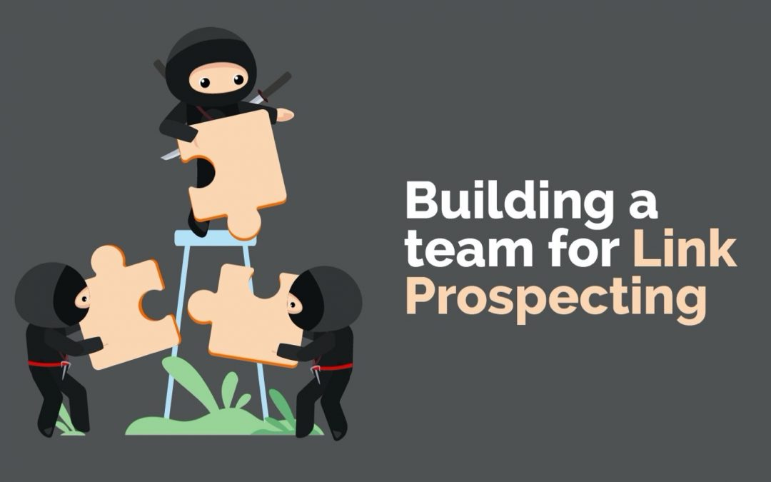 Link Prospecting – Building a Team