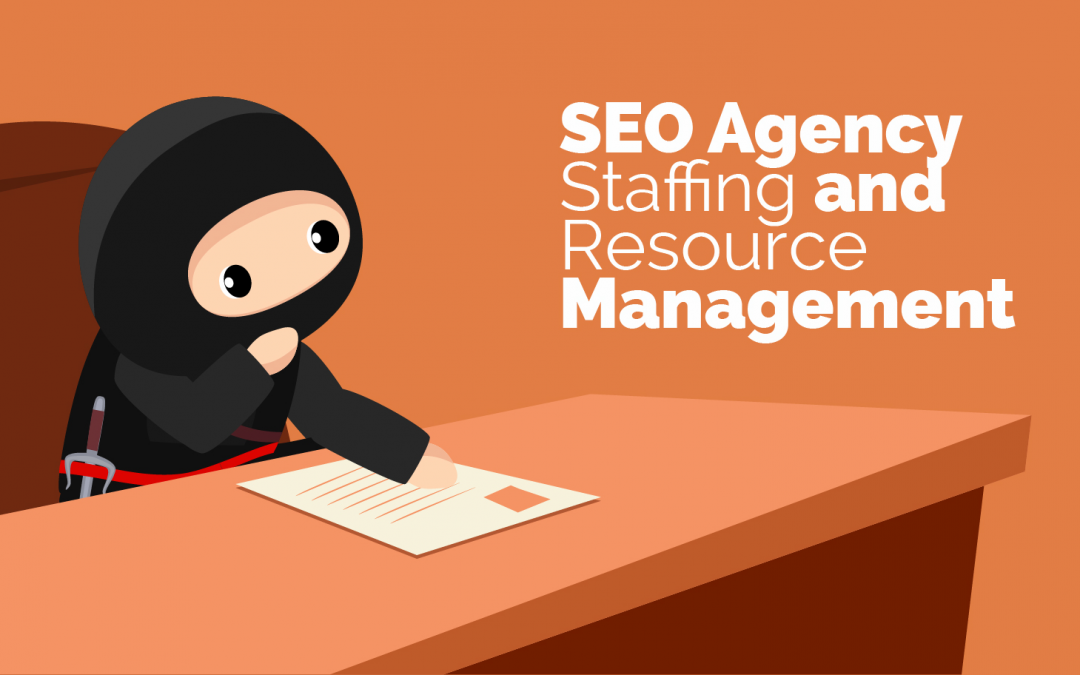 SEO Agency Staffing and Resource Management
